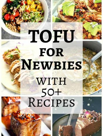 Tofu for beginners: a quick and easy guide to cooking tofu and more than 50 recipes to try!