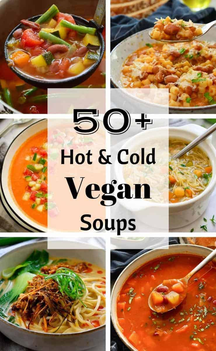 A collage image of six soups with the title 50+ hot & cold vegan soups.